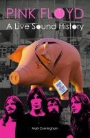 Pink Floyd: A Live Sound History - Mark Cunningham
