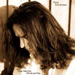 Dave Kilminster - ...and THE TRUTH will set you free...