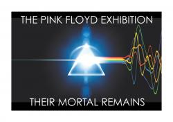The Pink Floyd Exhibition - Their Mortal Remains