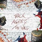 Back Against The Wall - 2015 10th anniversary edition