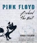 Pink Floyd: Behind The Wall - Hugh Fielder