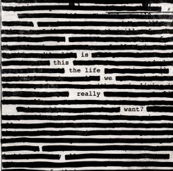 Roger Waters - Is This The Life We Really Want? 2017 album cover artwork