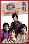 Pink Floyd: I Was There - book by Richard Houghton/Neil Cossar