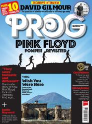 Prog magazine issue 80 - Pink Floyd/David Gilmour Live at Pompeii special