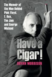 Bryan Morrison - Have a Cigar book 2019