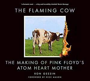 Ron Geesin's 'The Flaming Cow: The Making of Pink Floyd's Atom Heart Mother'